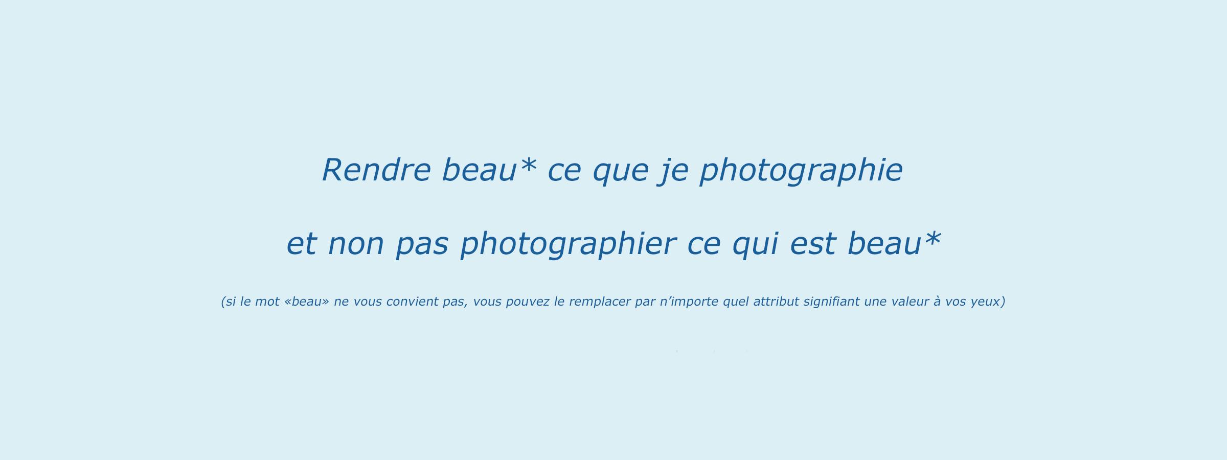 Rendre-beau-ce-que-je-photographie